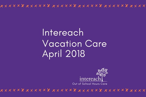 Intereach Vacation Care April 2018