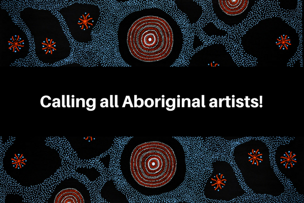 Calling all Aboriginal artists on an Aboriginal artwork background